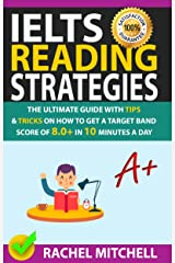 IELTS Reading Strategies: The Ultimate Guide with Tips and Tricks on How to Get a Target Band Score of 8.0+ in 10 Minutes a Day Kindle Edition