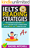 IELTS Reading Strategies: The Ultimate Guide with Tips and Tricks on How to Get a Target Band Score of 8.0+ in 10 Minutes a Day