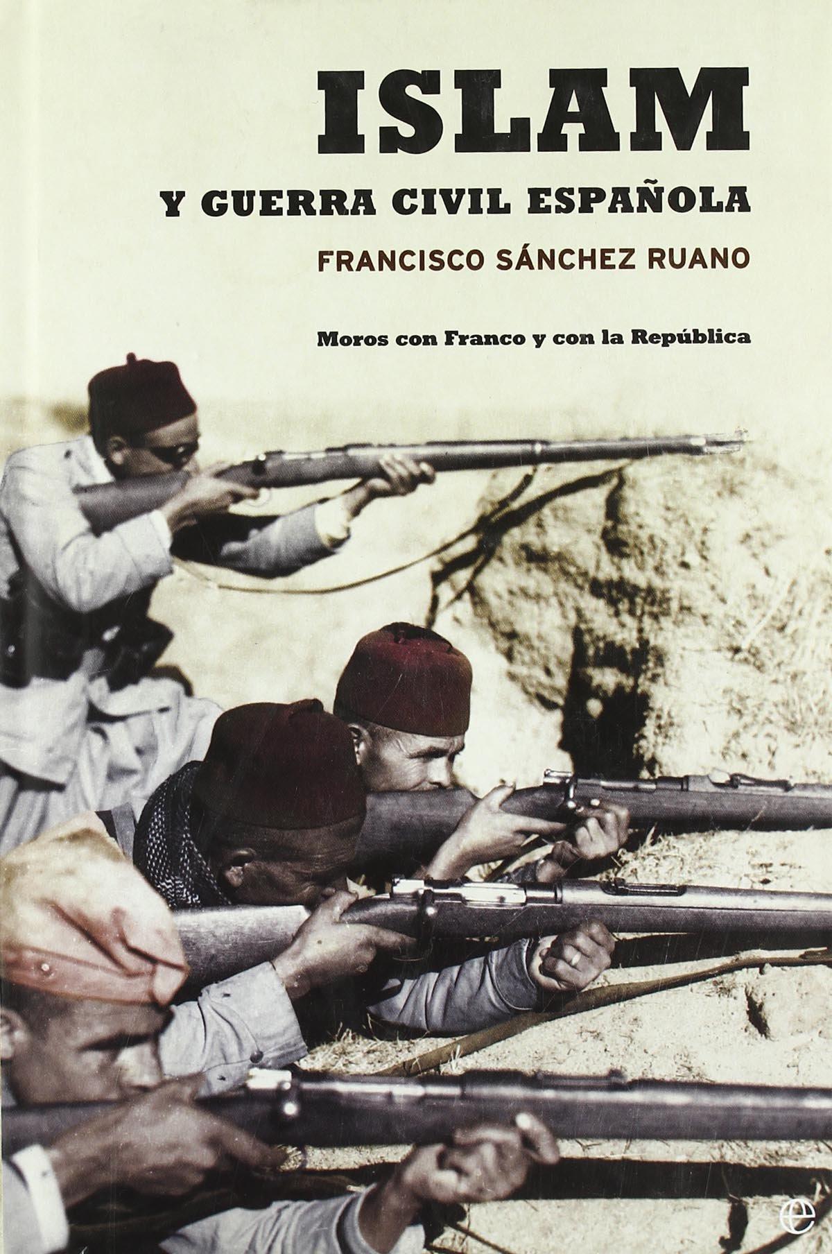 Islam y Guerra Civil española : moros con Franco y con la ...