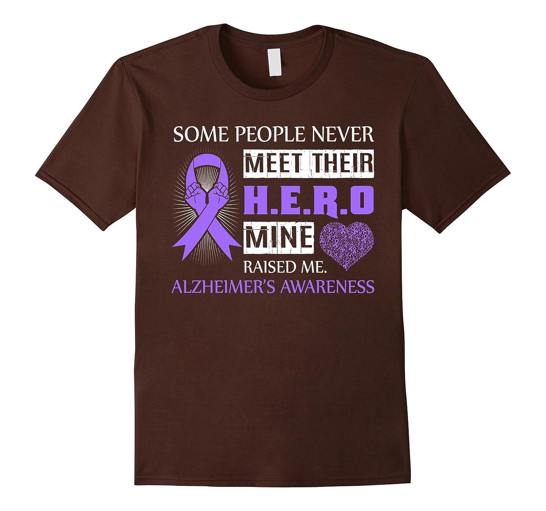 Alzheimer's Awareness Some People Never Meet Hero Shirt