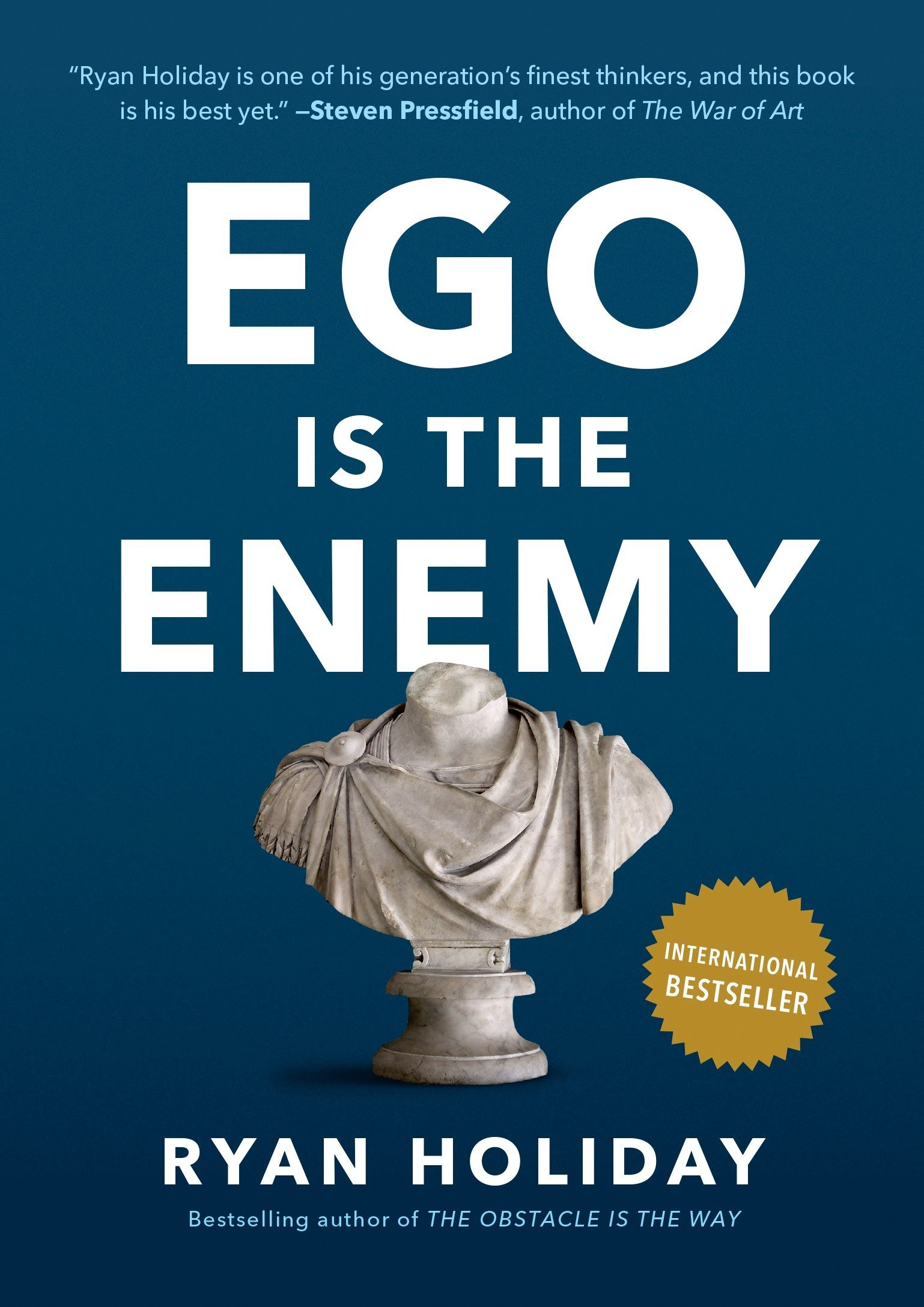 Ego Is The Enemy Ryan Holiday 9781591847816 Amazon Com Books