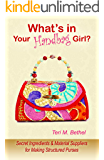 What's in Your Handbag, Girl?: Secret Ingredients & Material Suppliers for Making Structured Purses (Purse Making Supplies, Purses Handbags, Purse Stiffeners, For Sewing Crafts)
