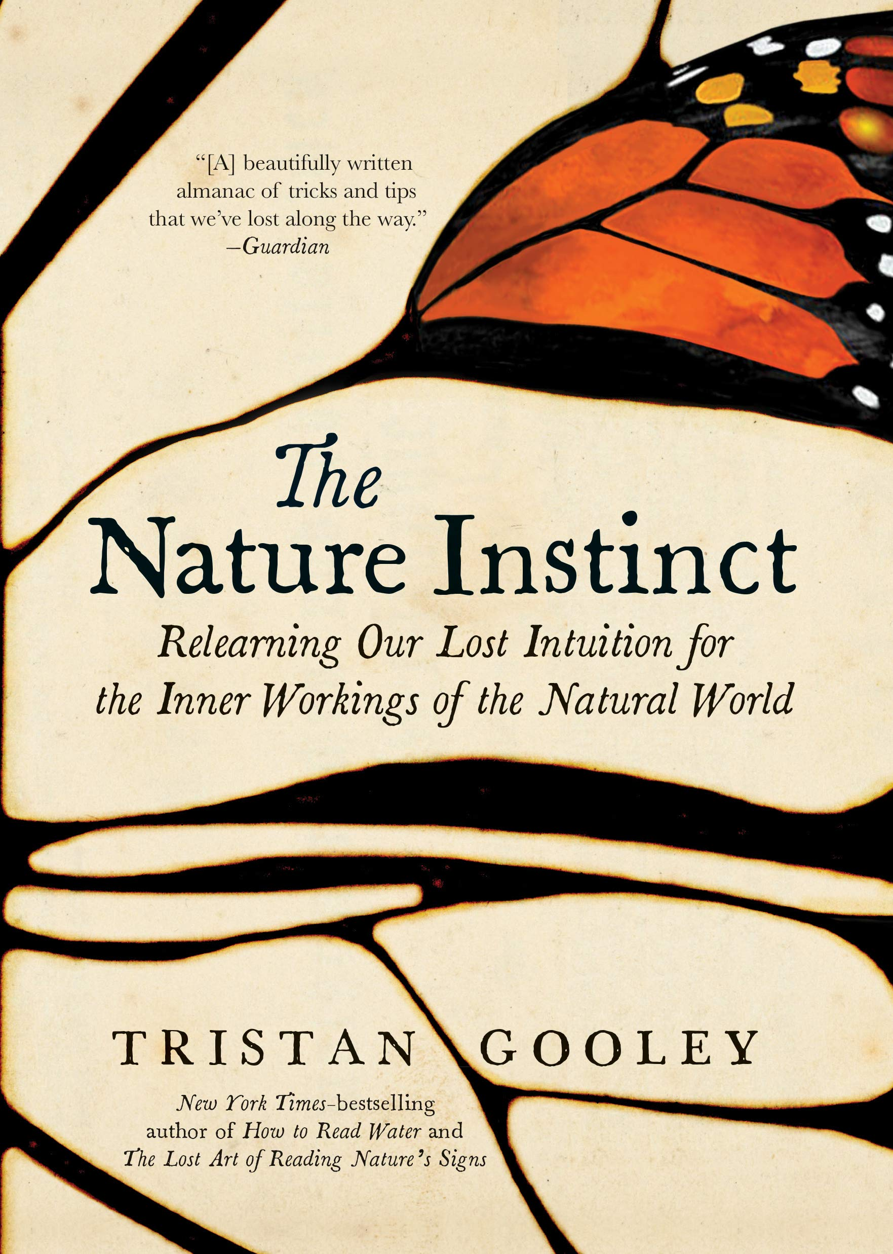 The Nature Instinct  Relearning Our Lost Intuition For The Inner Workings Of The Natural World