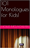 101 Monologues for Kids!