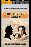 The Grecian Earned: A New Sherlock Holmes Mystery (New Sherlock Holmes Mysteries Book 26)