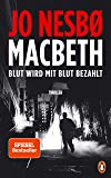 Macbeth: Blut wird mit Blut bezahlt. Thriller - Internationaler Bestseller