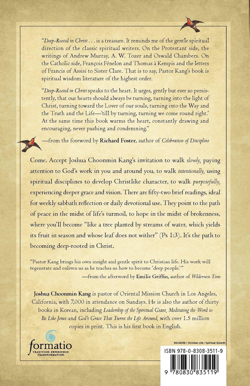 Deeprooted In Christ: The Way Of Transformation: Joshua Choonmin Kang,  Richard J Foster: 9780830835119: Amazon: Books