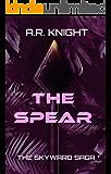 The Spear: A Science Fiction Adventure Short Story (The Skyward Saga Book 0)