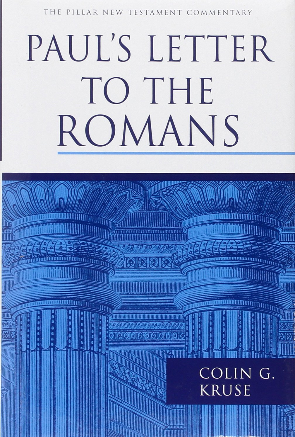 Pauls Letter To The Romans Pillar New Testament Commentary Series 8 Block Diagram Colin G Kruse 9781844745821 Books