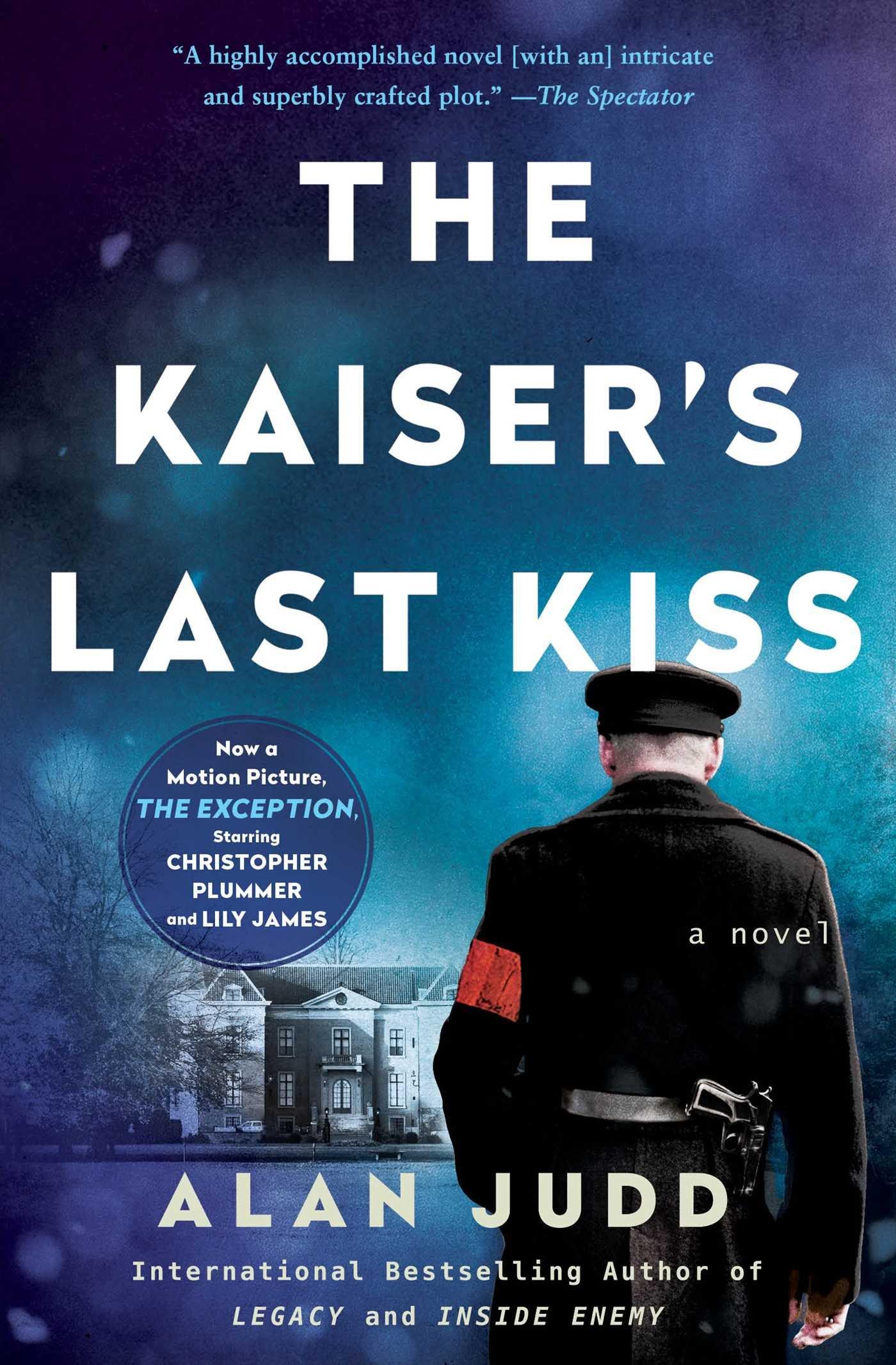 Amazon: The Kaiser's Last Kiss: A Novel (9781501144097): Alan Judd:  Books