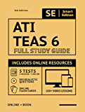 ATI TEAS 6 Full Study Guide 3rd Edition: Complete subject review printed in color, 100 video lessons, 5 full practice tests both online + book, 850 realistic questions, 400 online flashcards