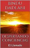 Despertando Conciencias: El Llamado (Spanish Edition)