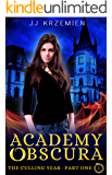 Academy Obscura: The Culling Year - Part One: A reverse harem romance