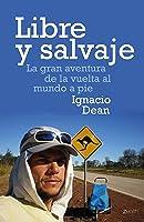 Libre Y Salvaje: La Gran Aventura De La Vuelta Al