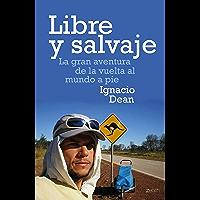 Libre y salvaje: La gran aventura de la vuelta al mundo a pie