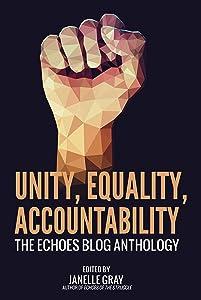 Unity, Equality, Accountability: The Echoes Blog Anthology