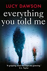 Everything You Told Me Kindle Edition