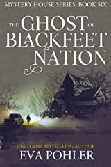 The Ghost of Blackfeet Nation (The Mystery House Series Book 6) Kindle Edition
