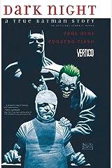Dark Night: A True Batman Story Kindle Edition