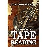 """Estudos em Tape Reading: Versão em Português do Clássico """"Studies in Tape Reading"""""""