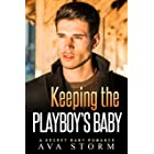 Keeping the Playboy's Baby: A Secret Baby Romance (Alpha Bosses Book 4)