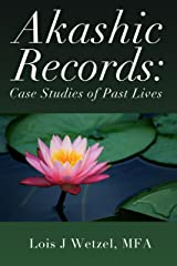 Akashic Records: Case Studies of Past Lives Kindle Edition