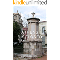 Athens disclosed: A different Athens travel book (Travel to history through architecture and landscape) (English Edition…