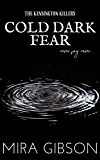 Cold Dark Fear: Prequel to The Kensington Killers Series