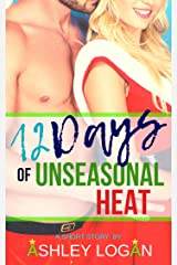 12 Days of Unseasonal Heat: A Christmas Short Story Kindle Edition