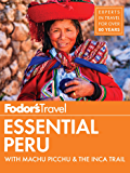 Fodor's Essential Peru: with Machu Picchu & the Inca Trail (Full-color Travel Guide Book 1) (English Edition)