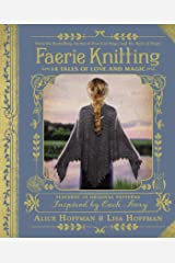 Faerie Knitting: 14 Tales of Love and Magic Hardcover