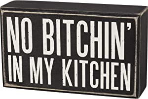 Primitives by Kathy Wooden Box Sign - No Bitchin' in My Kitchen, Black, 6x3.5x1.75