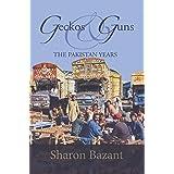 Geckos & Guns: THE PAKISTAN YEARS (Living as an Expat Series Book 2)