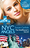 NYC Angels: The Wallflower's Secret (Mills & Boon Medical) (NYC Angels, Book 4)