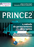 PRINCE2®: O método de gerenciamento de projetos (Portuguese Edition)