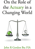 On the Role of the Actuary in a Changing World