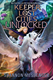 Unlocked Book 8.5 (Keeper of the Lost Cities 8)