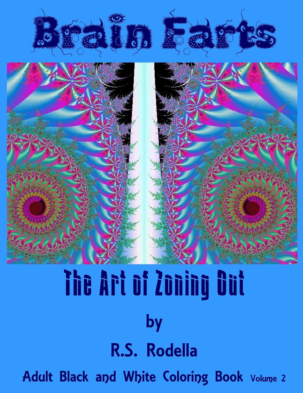 Read Online Brain Farts: The Art of Zoning Out (Black and White) (Volume 2) ebook