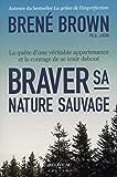 Braver sa nature sauvage (French Edition)