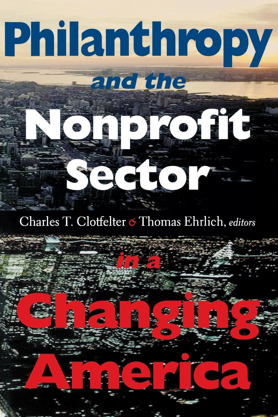 Philanthropy and the Nonprofit Sector in a Changing America (Philanthropic and Nonprofit Studies)