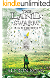 The Land: Swarm: A LitRPG Saga (Chaos Seeds Book 5)