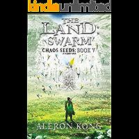 The Land: Swarm: A LitRPG Saga (Chaos Seeds Book 5)