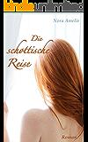 Die schottische Reise. Roman Teil 1 (German Edition)