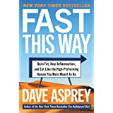 Fast This Way: How to Lose Weight, Get Smarter, and Live Your Longest, Healthiest Life with the Bulletproof Guide to Fasting