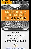 Escribir y publicar en Amazon: Cómo convertirte en autor autopublicado