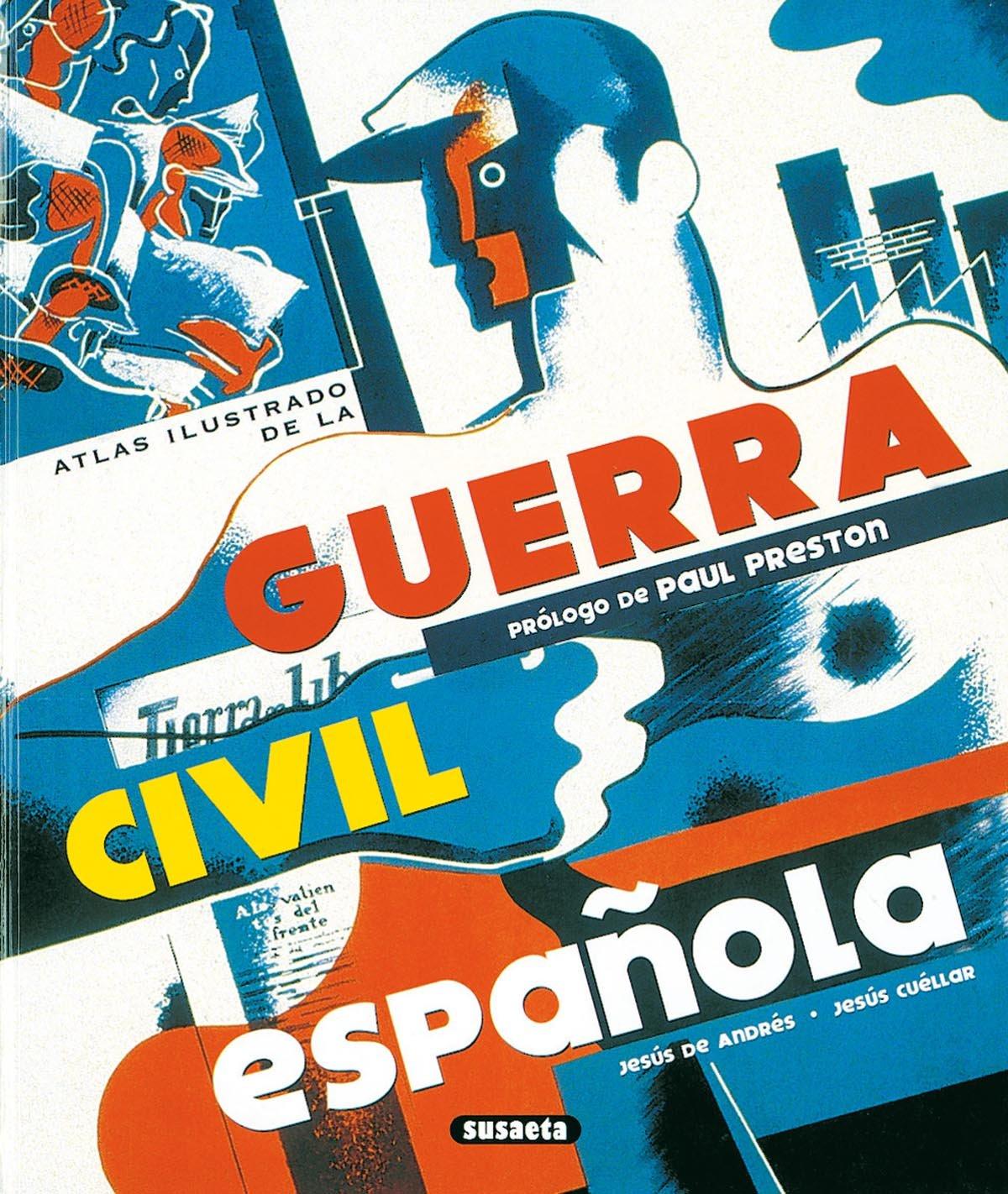 Guerra Civil Española,Atlas Ilustrado: Amazon.es: De Andrés Sanz, Jesús, Cuéllar Menezo, Jesús, Susaeta, Equipo: Libros