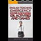 English Teaching Emergency: No Textbook, No-Prep, No Materials ESL Activities and Games
