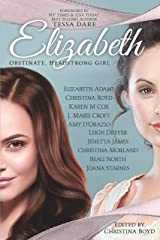Elizabeth: Obstinate Headstrong Girl (The Quill Collective Book 5) Kindle Edition