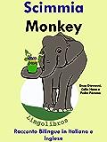 """Racconto Bilingue in Italiano e Inglese: Scimmia — Monkey (Serie """"Impara l'inglese"""" Vol. 3)"""