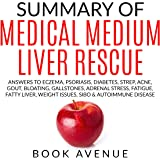 Summary of Medical Medium Liver Rescue